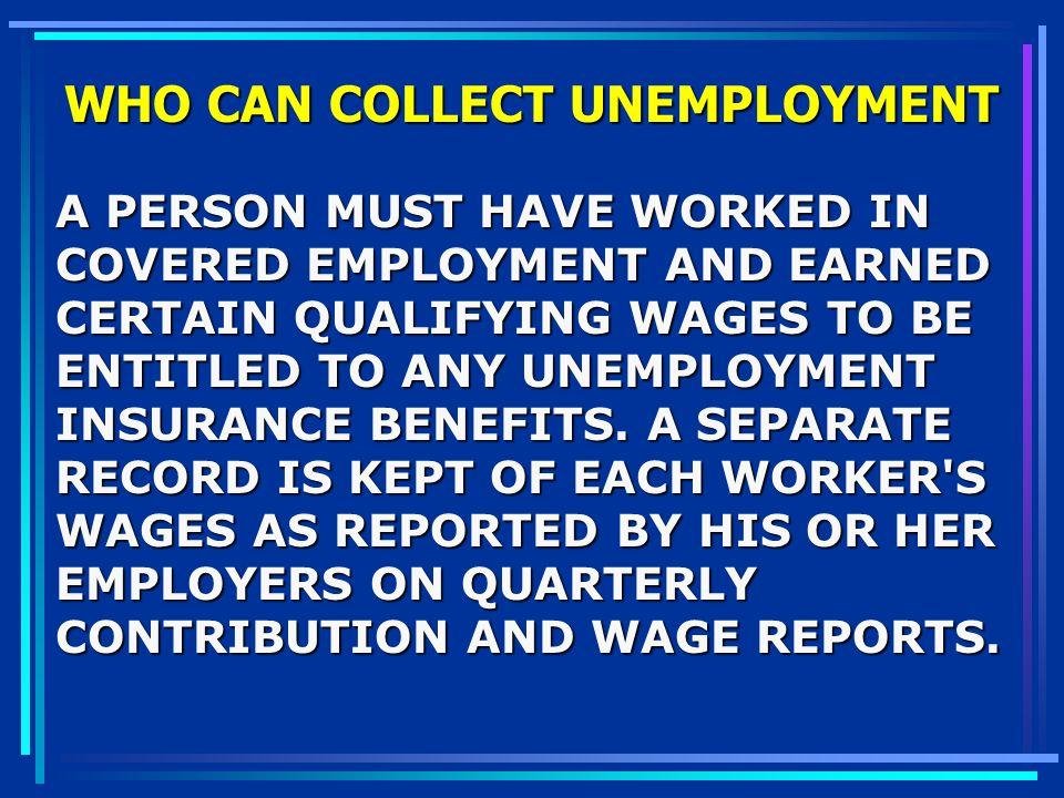 WHO CAN COLLECT UNEMPLOYMENT