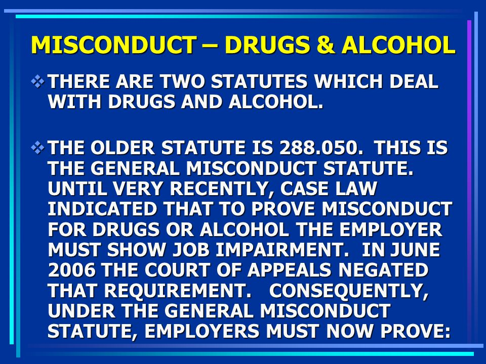 MISCONDUCT – DRUGS & ALCOHOL
