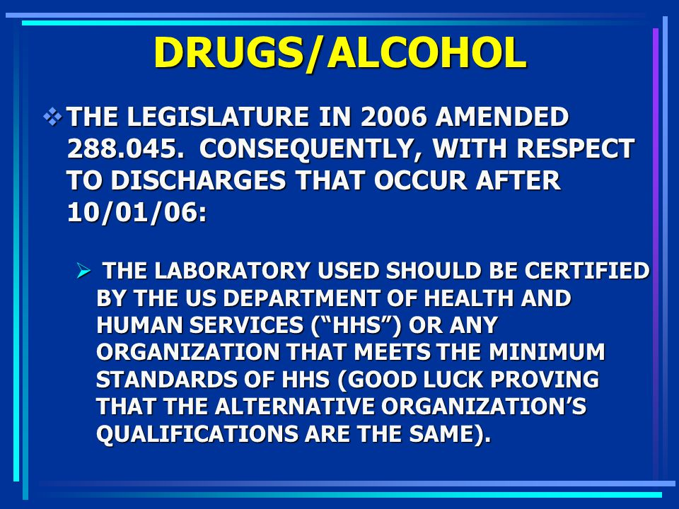 DRUGS/ALCOHOL THE LEGISLATURE IN 2006 AMENDED 288.045. CONSEQUENTLY, WITH RESPECT TO DISCHARGES THAT OCCUR AFTER 10/01/06: