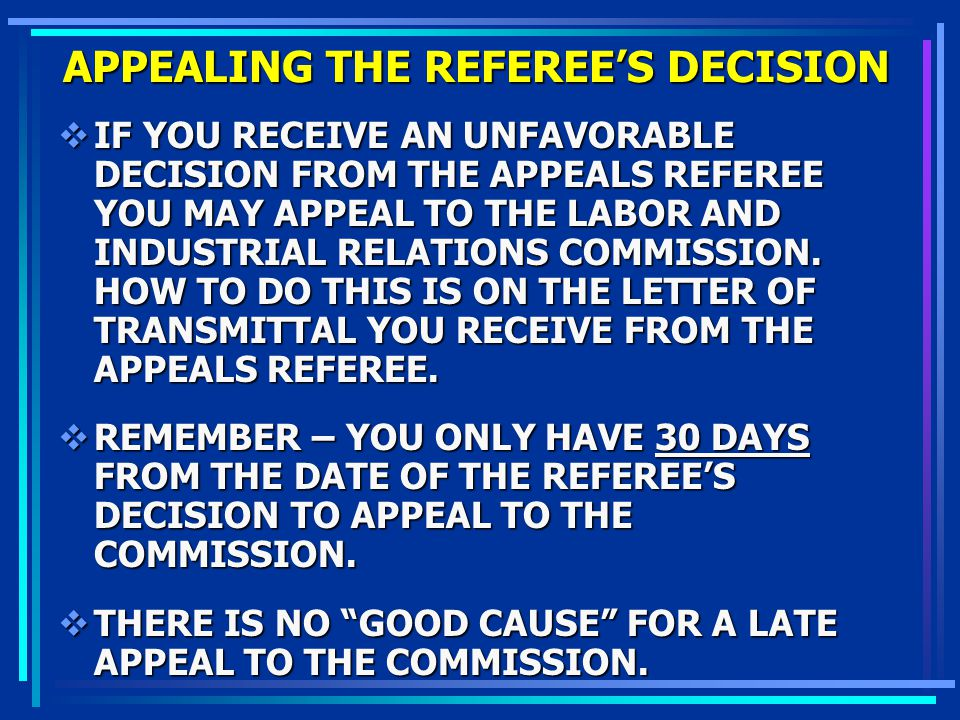 APPEALING THE REFEREE'S DECISION