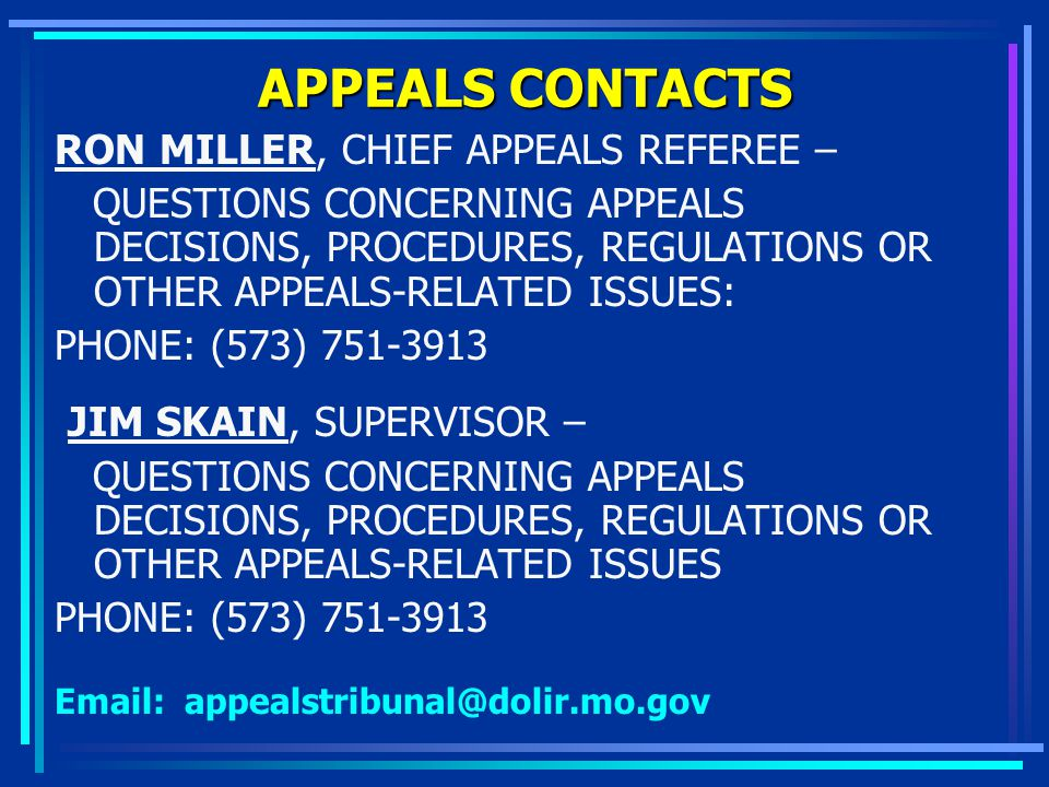 APPEALS CONTACTS RON MILLER, CHIEF APPEALS REFEREE –