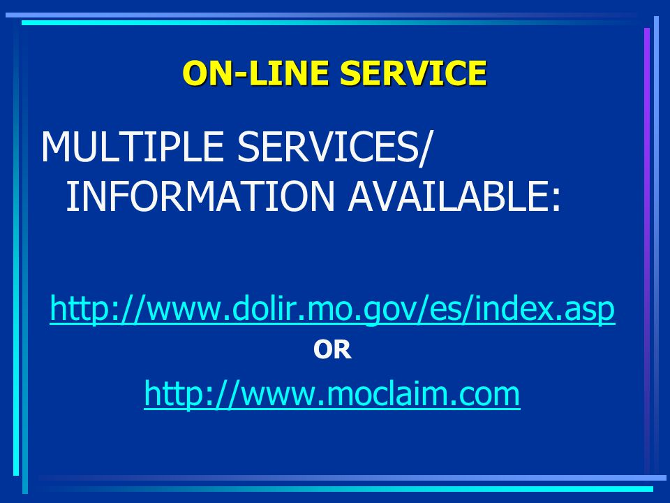 MULTIPLE SERVICES/ INFORMATION AVAILABLE: