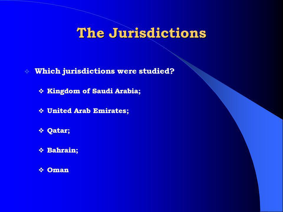 The Jurisdictions Which jurisdictions were studied