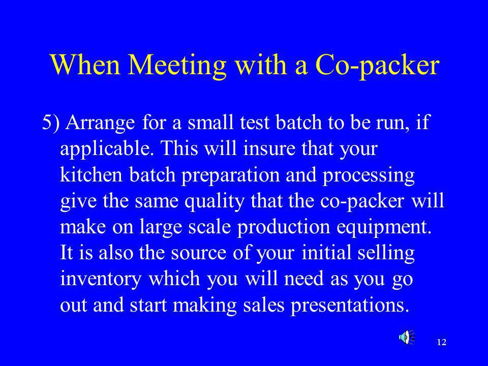 When Meeting with a Co-packer