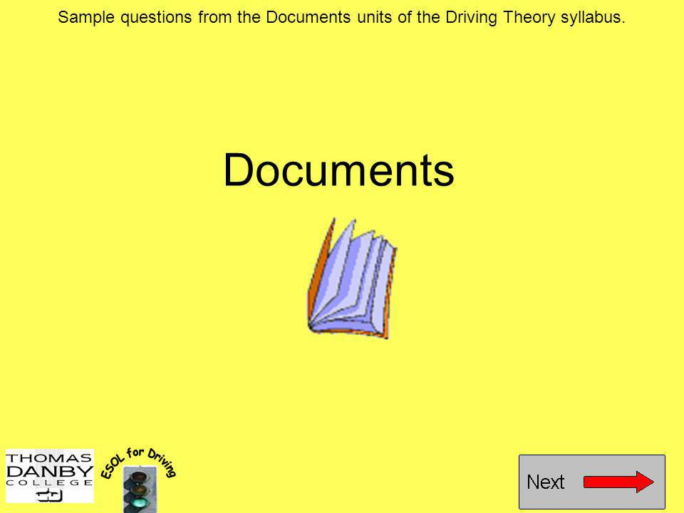 Sample questions from the Documents units of the Driving Theory syllabus.