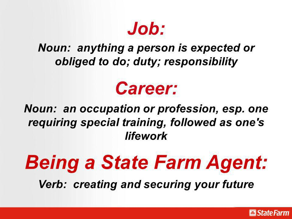 Being a State Farm Agent: Verb: creating and securing your future