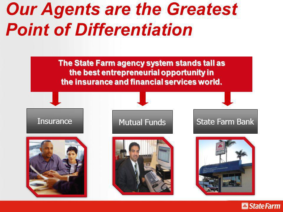 Our Agents are the Greatest Point of Differentiation