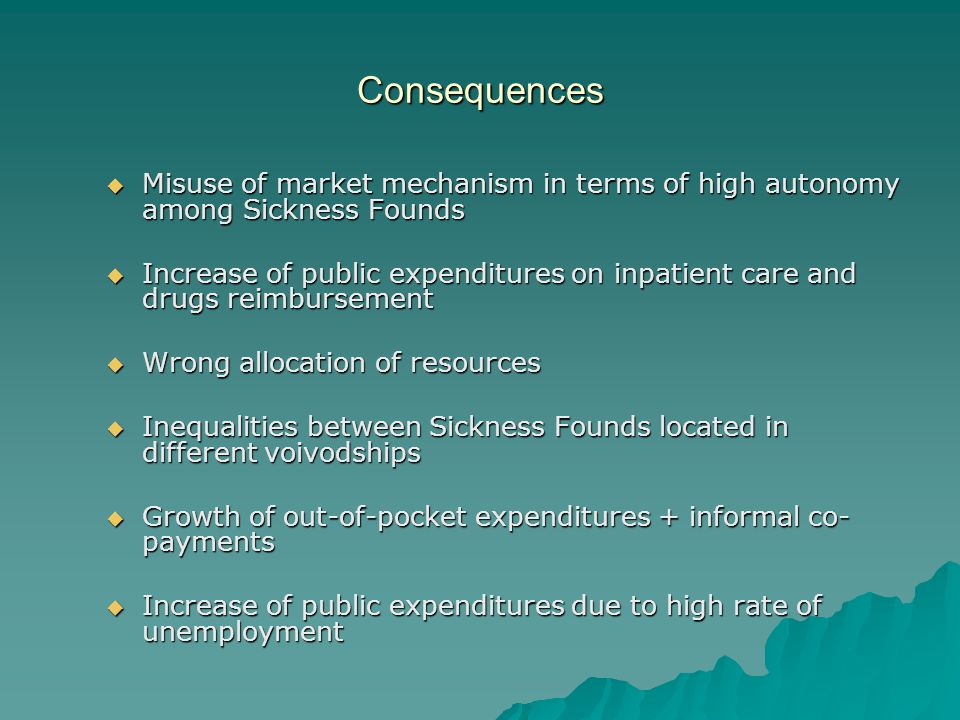 Consequences Misuse of market mechanism in terms of high autonomy among Sickness Founds.