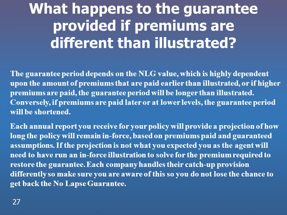 What happens to the guarantee provided if premiums are different than illustrated