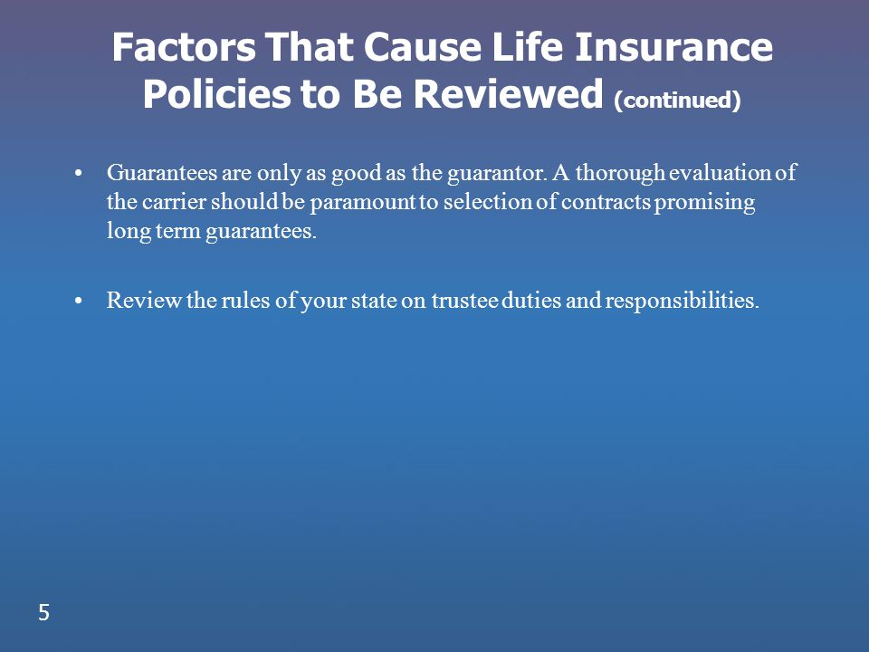 Factors That Cause Life Insurance Policies to Be Reviewed (continued)
