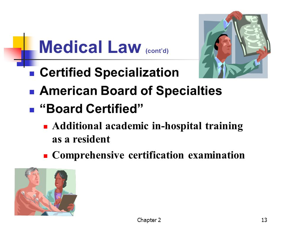 Medical Law (cont'd) Certified Specialization