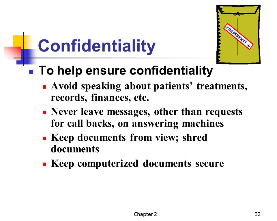 Confidentiality To help ensure confidentiality