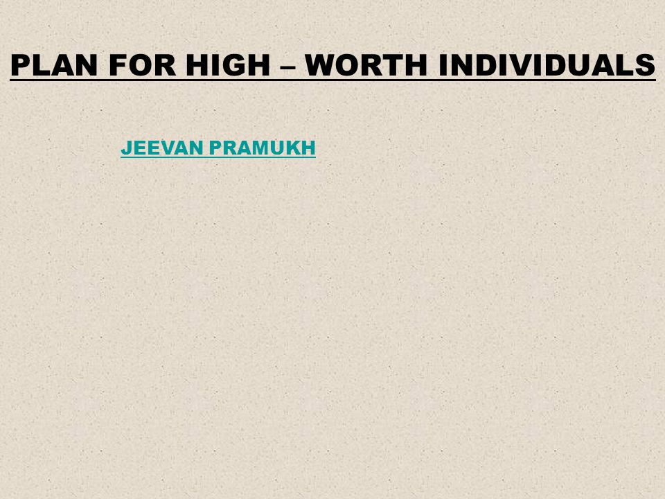PLAN FOR HIGH – WORTH INDIVIDUALS
