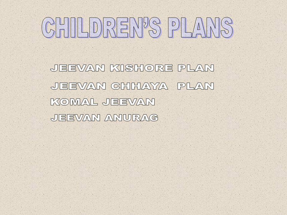 CHILDREN'S PLANS JEEVAN KISHORE PLAN JEEVAN CHHAYA PLAN KOMAL JEEVAN JEEVAN ANURAG