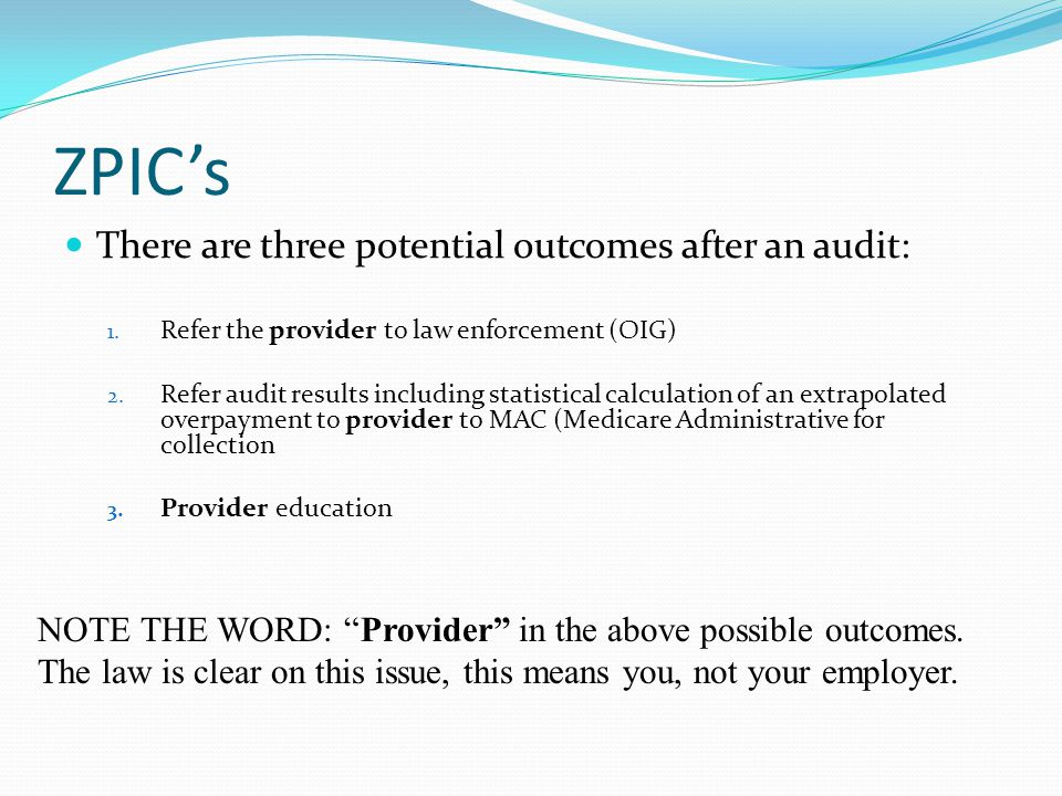 ZPIC's There are three potential outcomes after an audit: