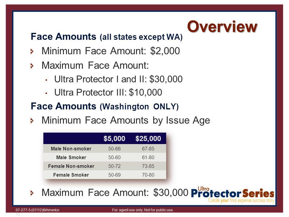 Overview Minimum Face Amount: $2,000 Maximum Face Amount: