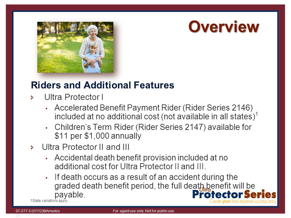 Overview Riders and Additional Features Ultra Protector I