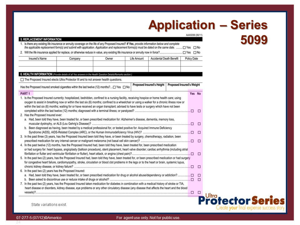 Application – Series 5099 State variations exist.