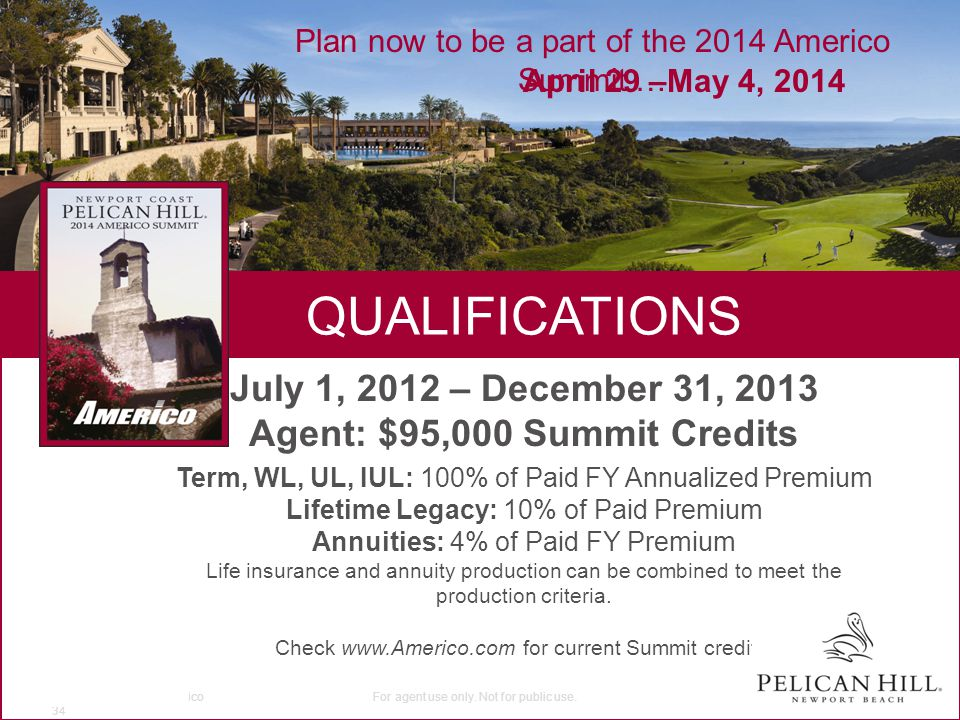 QUALIFICATIONS Plan now to be a part of the 2014 Americo Summit