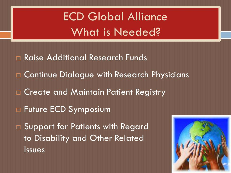 ECD Global Alliance What is Needed