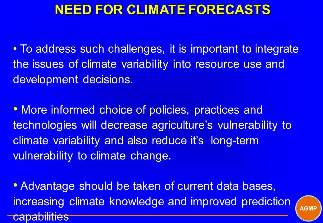 NEED FOR CLIMATE FORECASTS