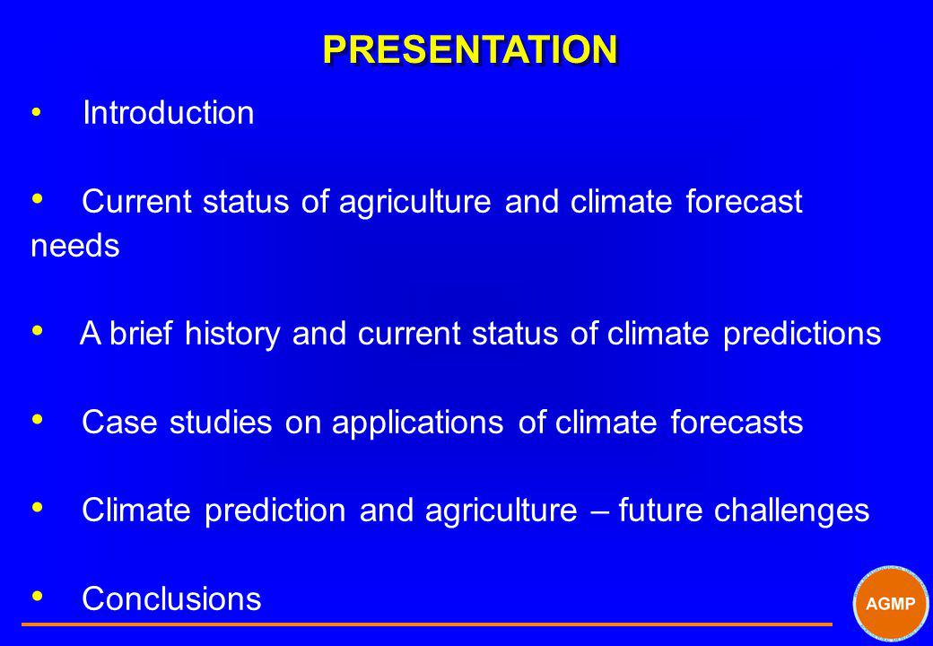 PRESENTATION Current status of agriculture and climate forecast needs