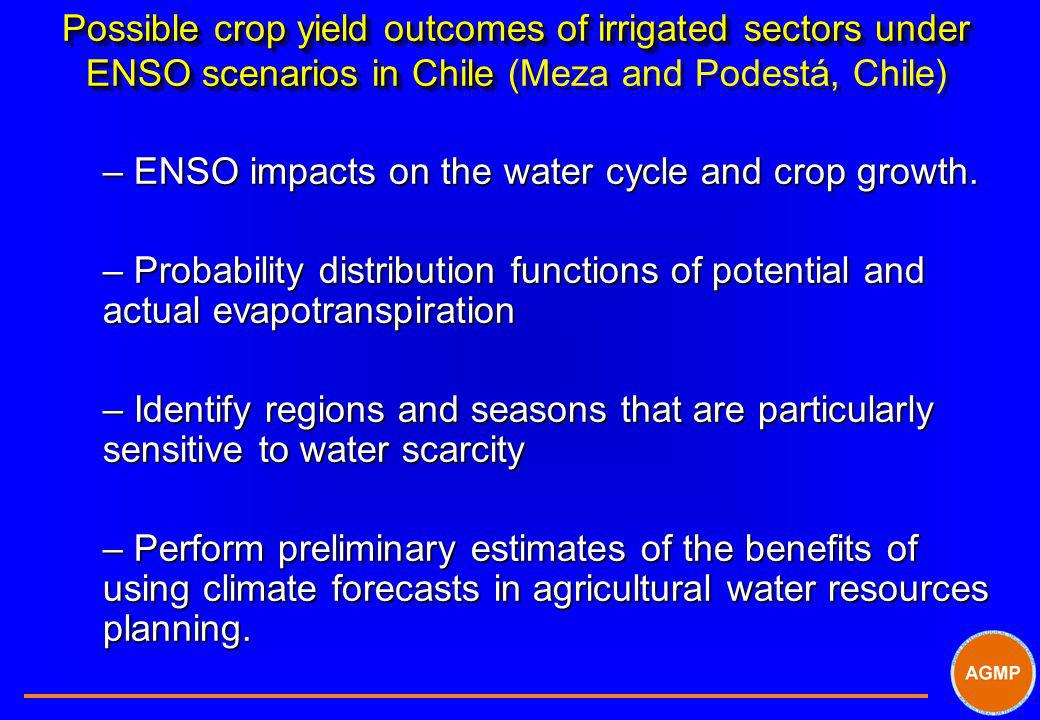 Possible crop yield outcomes of irrigated sectors under ENSO scenarios in Chile (Meza and Podestá, Chile)