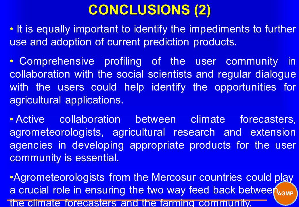 CONCLUSIONS (2) It is equally important to identify the impediments to further use and adoption of current prediction products.