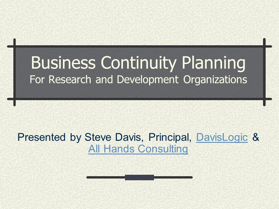 Presented by Steve Davis, Principal, DavisLogic & All Hands Consulting