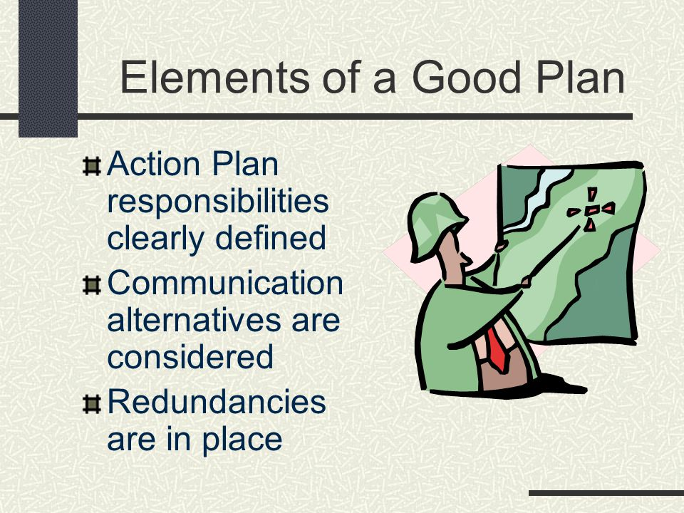 Elements of a Good Plan Action Plan responsibilities clearly defined