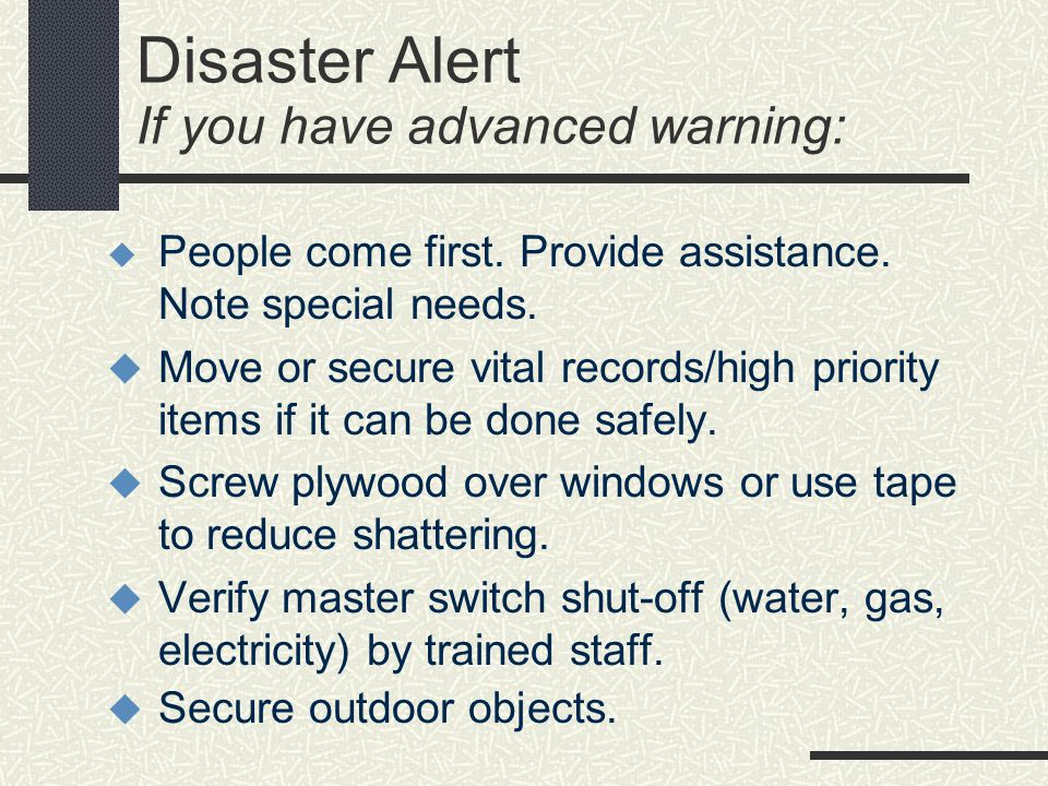 Disaster Alert If you have advanced warning: