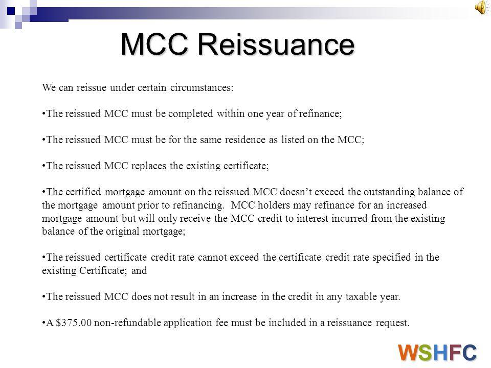 MCC Reissuance WSHFC We can reissue under certain circumstances: