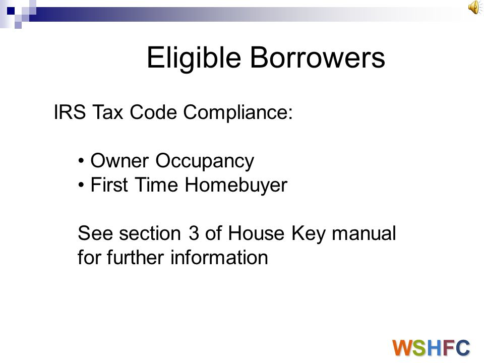 Eligible Borrowers WSHFC IRS Tax Code Compliance: Owner Occupancy