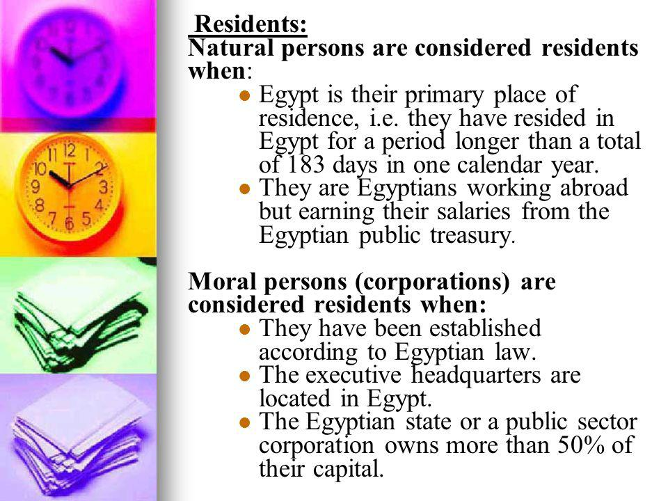 Residents: Natural persons are considered residents when: