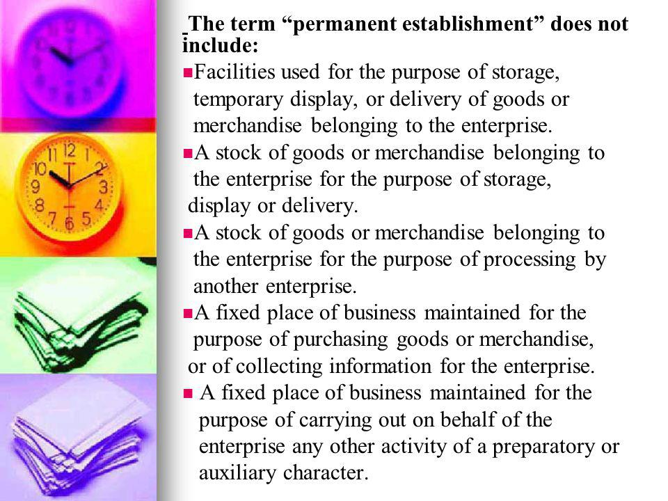 The term permanent establishment does not include: