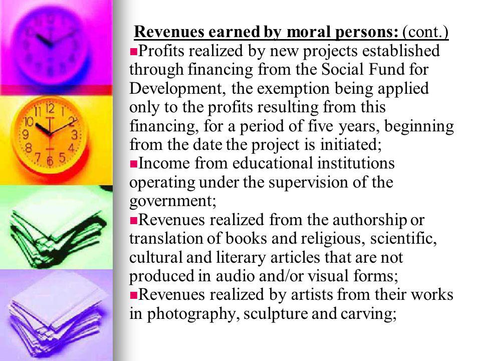 Revenues earned by moral persons: (cont.)