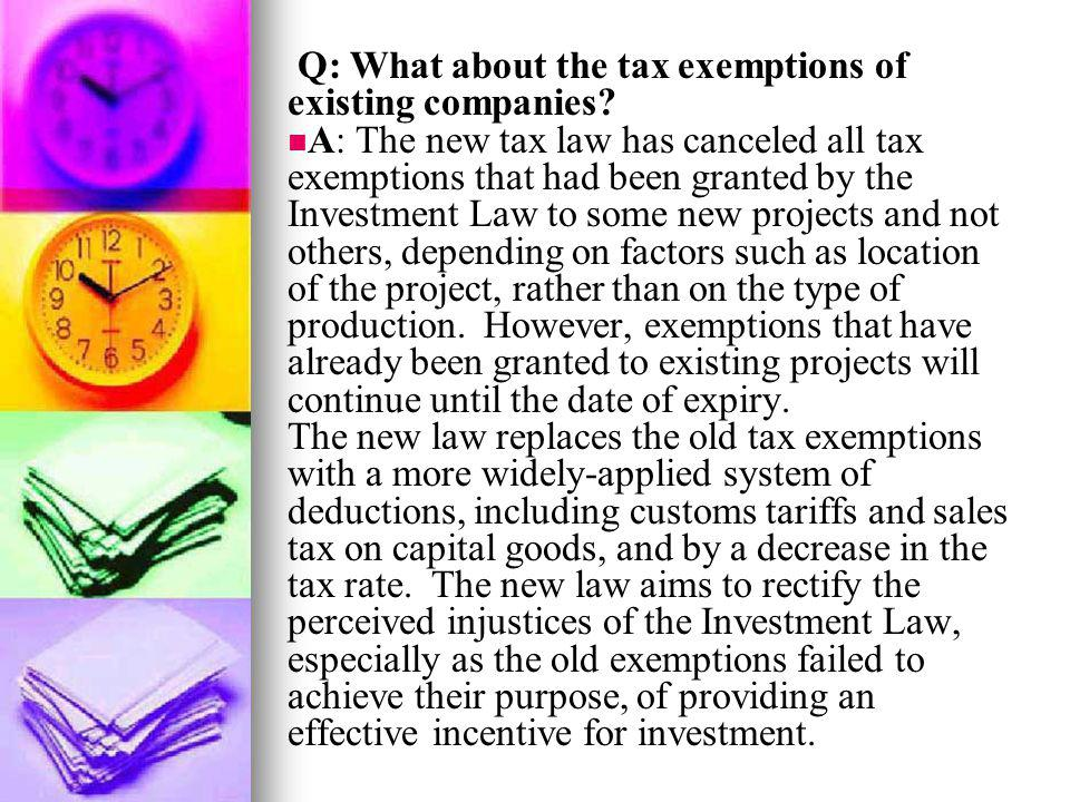 Q: What about the tax exemptions of existing companies