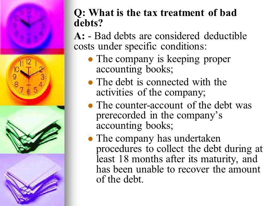 Q: What is the tax treatment of bad debts