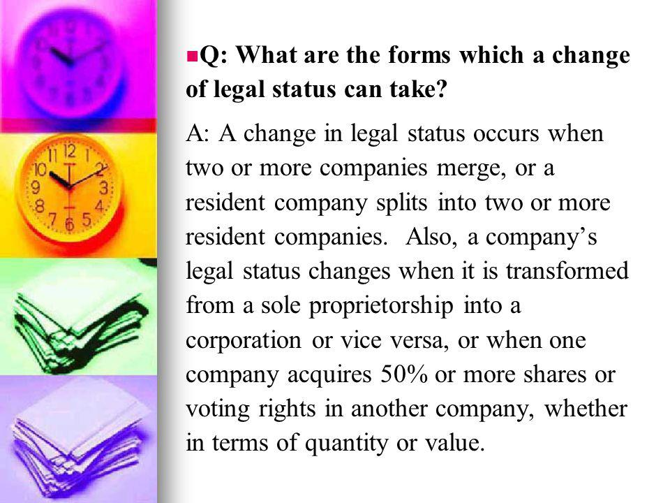 Q: What are the forms which a change of legal status can take