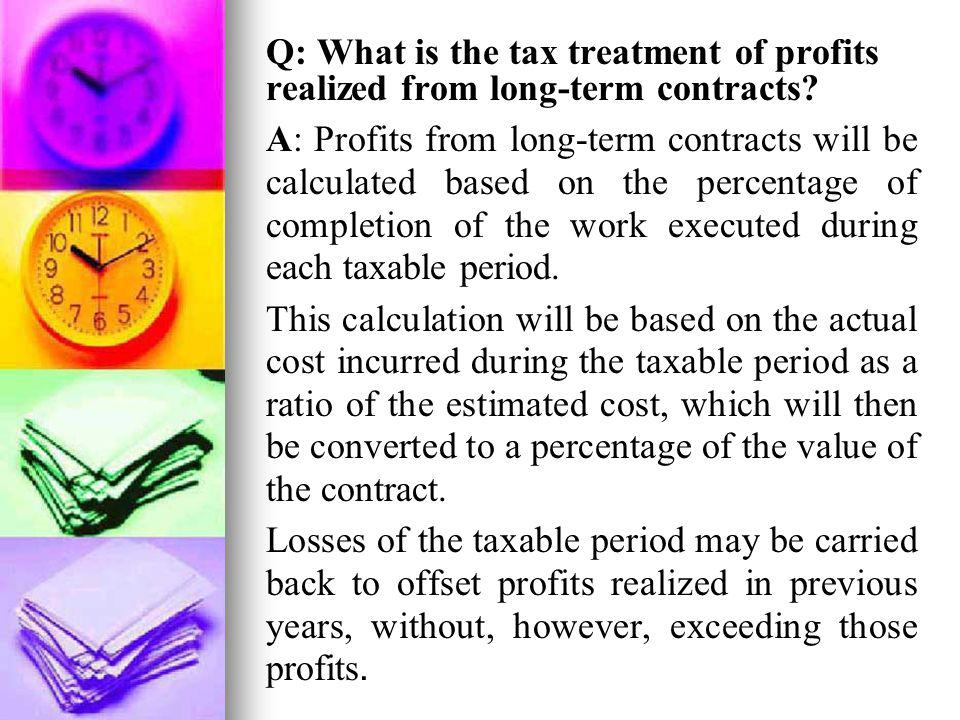 Q: What is the tax treatment of profits realized from long-term contracts