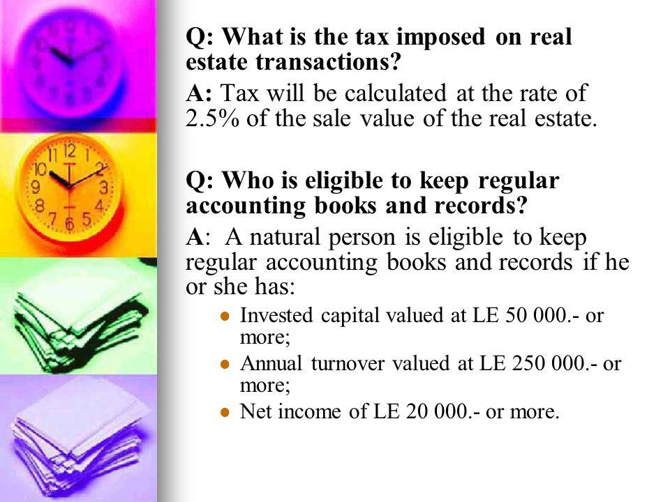 Q: What is the tax imposed on real estate transactions