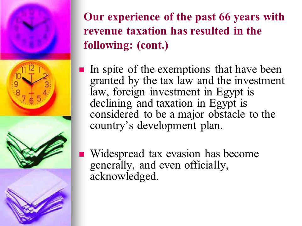 Our experience of the past 66 years with revenue taxation has resulted in the following: (cont.)
