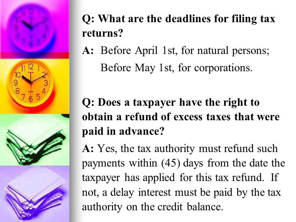 Q: What are the deadlines for filing tax returns