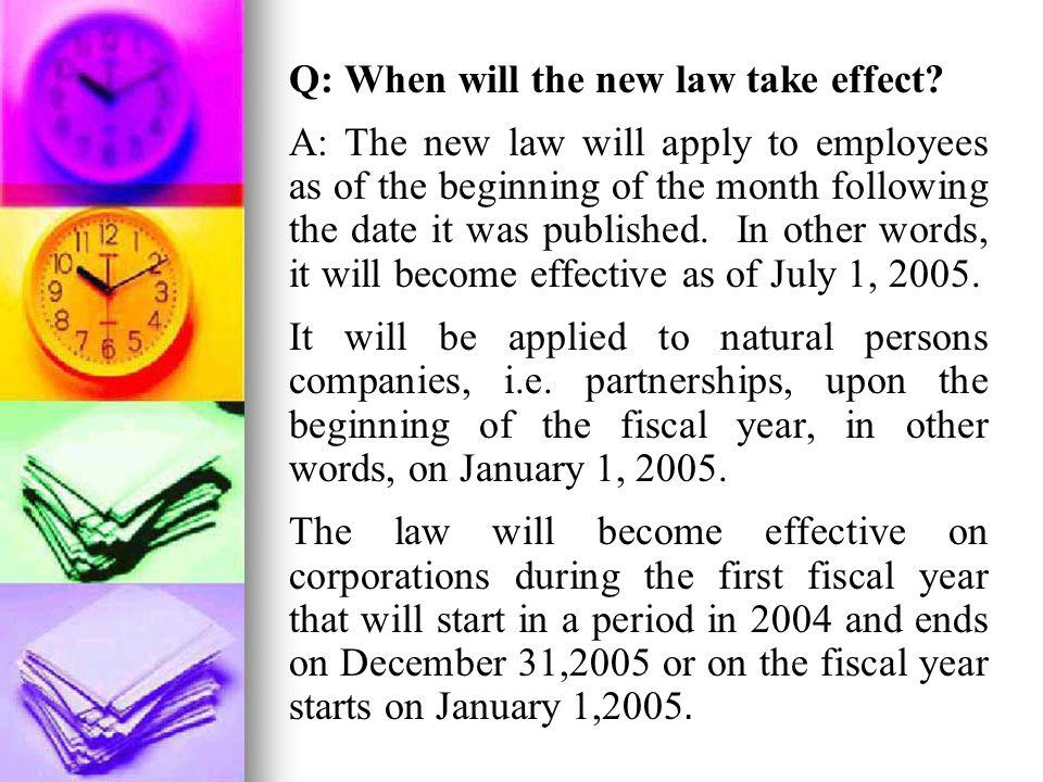 Q: When will the new law take effect
