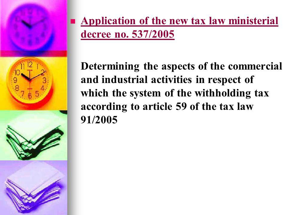 Application of the new tax law ministerial decree no. 537/2005