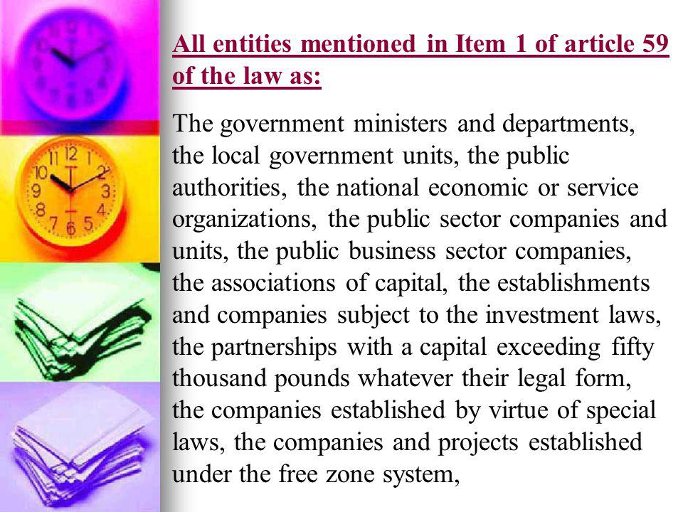 All entities mentioned in Item 1 of article 59 of the law as: