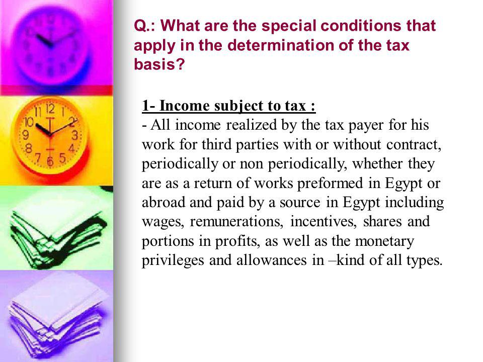 Q.: What are the special conditions that apply in the determination of the tax basis