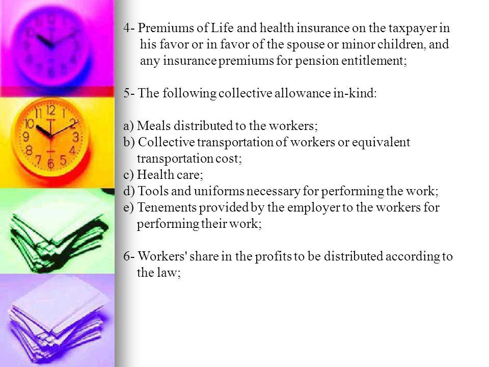 4- Premiums of Life and health insurance on the taxpayer in