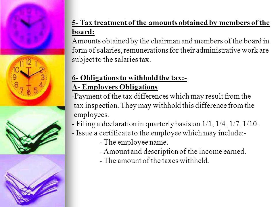 5- Tax treatment of the amounts obtained by members of the board: