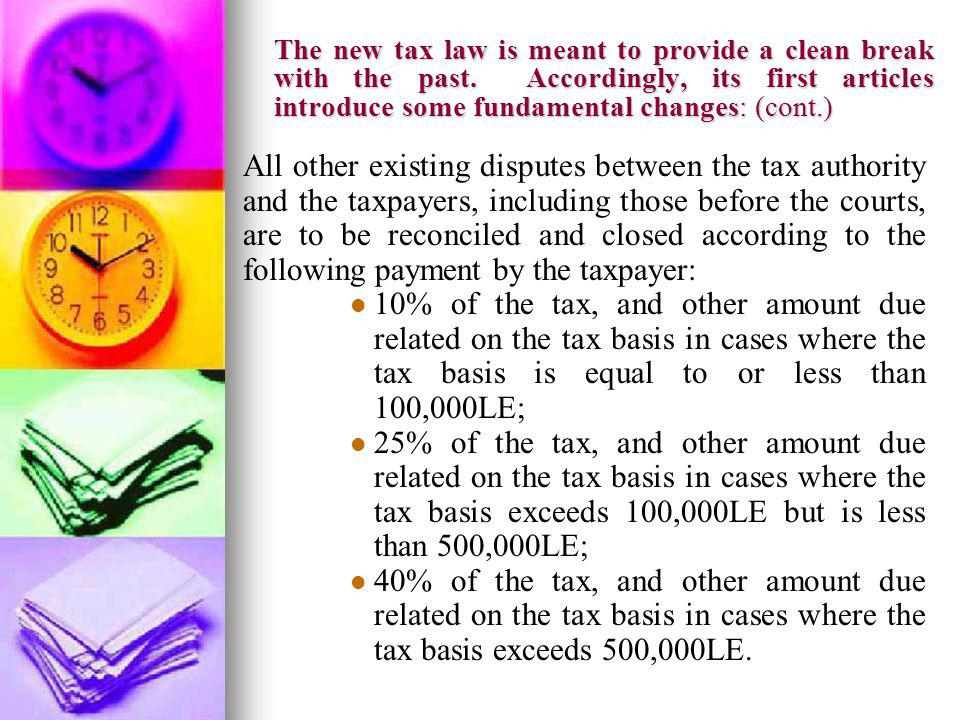 The new tax law is meant to provide a clean break with the past